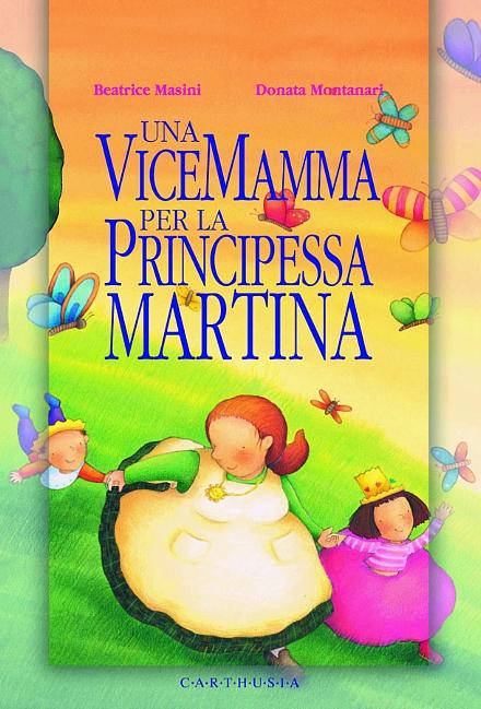 Risultati immagini per Una vice mamma per la principessa Martina