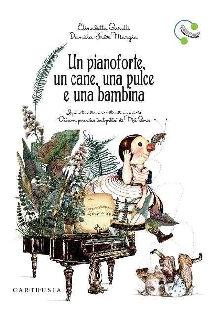 un pianoforte un cane una pulce e una bambina edizione carthusia